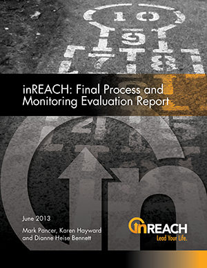 Report Cover for inREACH Final Process and Monitoring Evaluation Report. Written by Mark Pancer, Karen Hayward and Dianne Heise Bennett